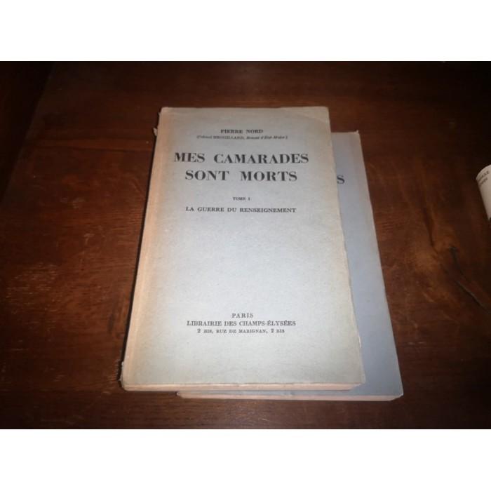 Mes camarades sont morts par pierre Nord (Colonel Brouillard, breveté d'Etat-major) 2 tomes Complet