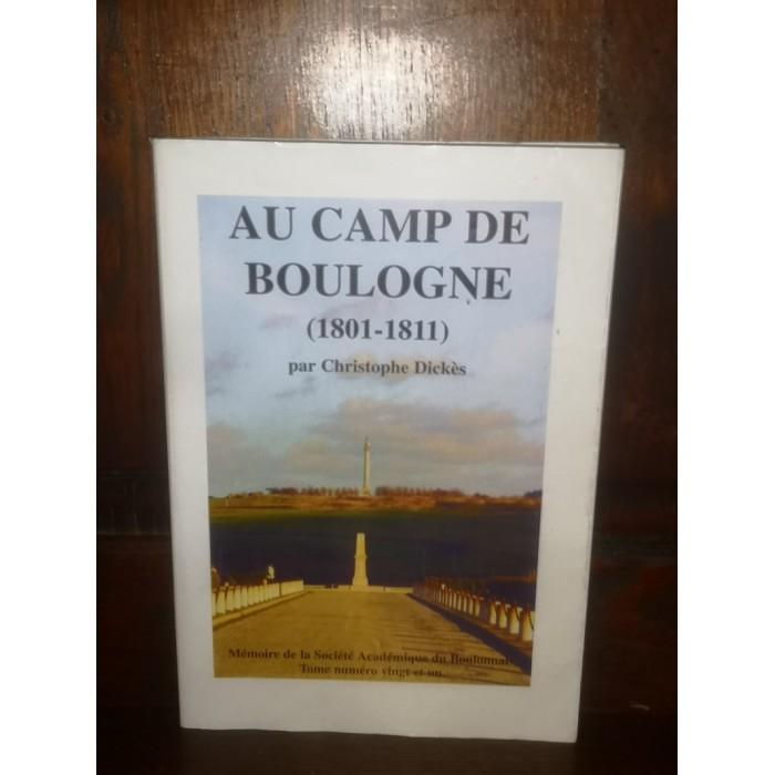 Au camp de Boulogne (1801 - 1811) par christophe Dickès