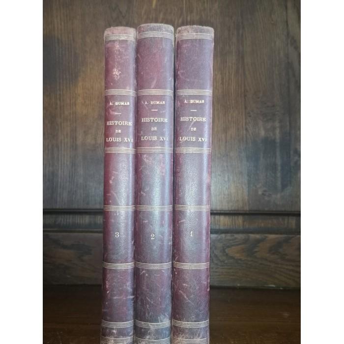 Histoire de Louis XVI et de Marie-Antoinette par M. Alexandre Dumas 3 Tomes Complet