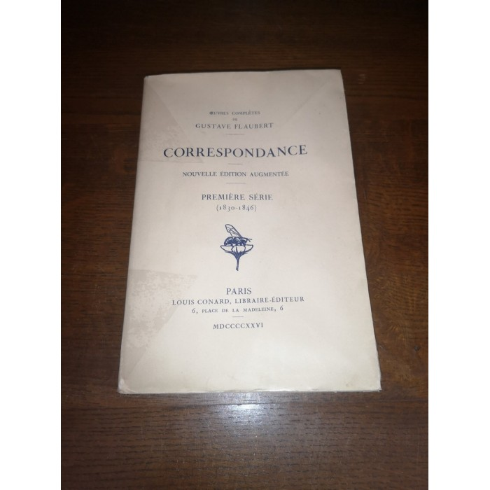Correspondance Oeuvres complètes de gustave Flaubert Première Série (1830 - 1846)