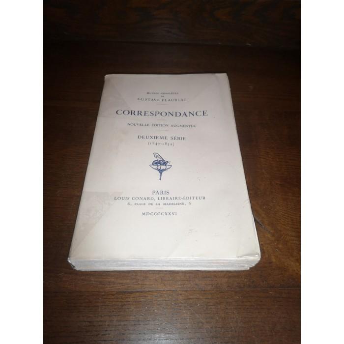 Correspondance Oeuvres complètes de gustave Flaubert Deuxième Série (1847 - 1852)