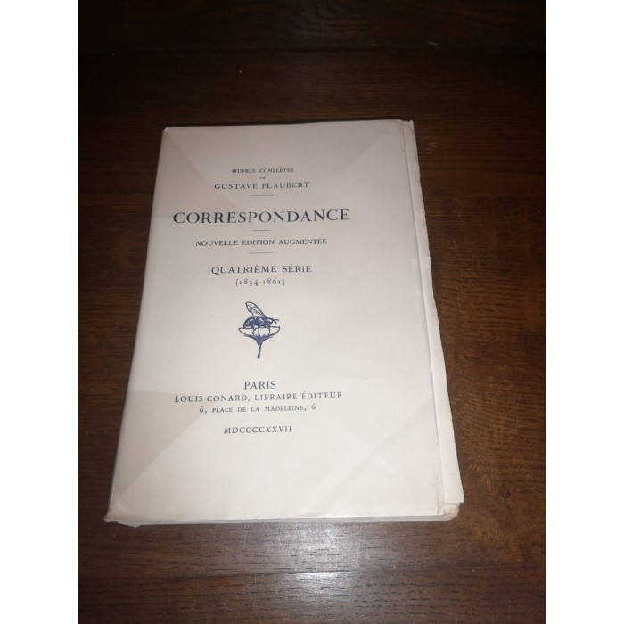 Correspondance Oeuvres complètes de gustave Flaubert Quatrième Série (1854 - 1861)