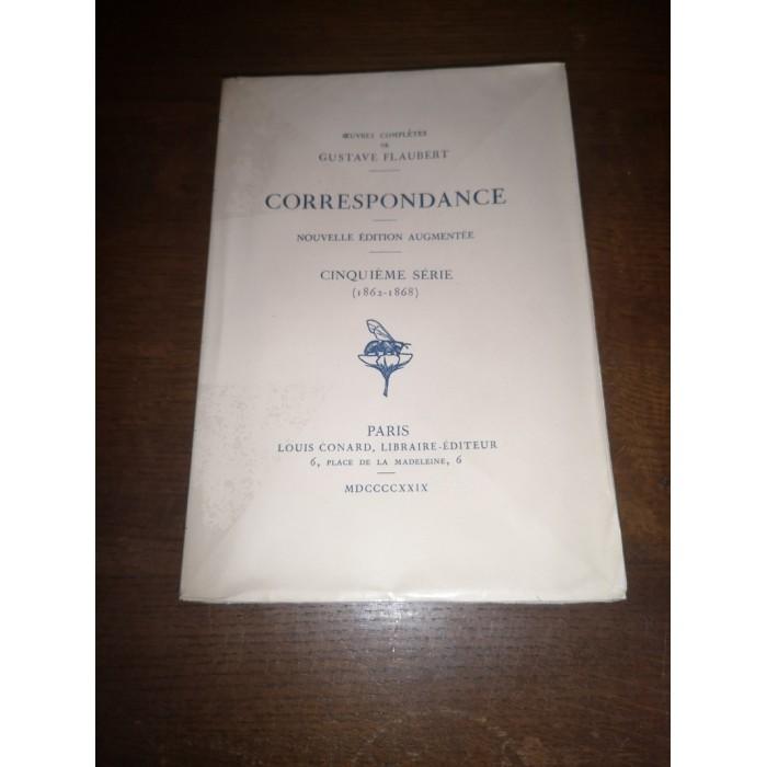 Correspondance Oeuvres complètes de gustave Flaubert Cinquième Série (1862 - 1868)