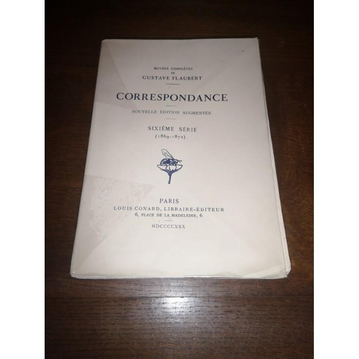 Correspondance Oeuvres complètes de gustave Flaubert Sixième Série (1869 - 1872)