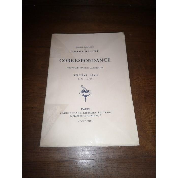 Correspondance Oeuvres complètes de gustave Flaubert Septième Série (1873 - 1876)