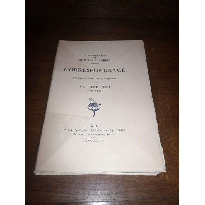 Correspondance Oeuvres complètes de gustave Flaubert Huitième Série (1877 - 1880)