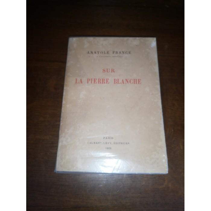 Sur la pierre blanche par Anatole France Edition numérotée