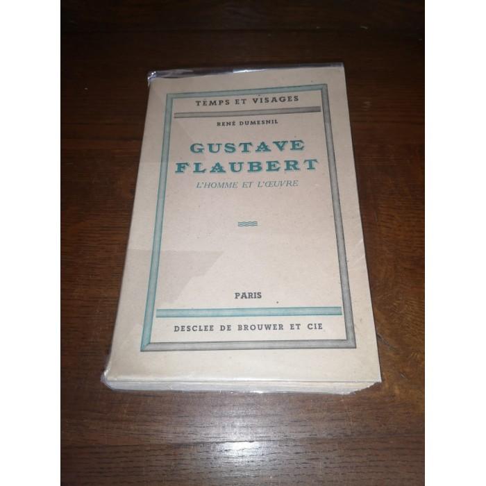 Gustave Flaubert l'Homme et l'oeuvre avec des documents inédits par rené dumesnil Edition originale
