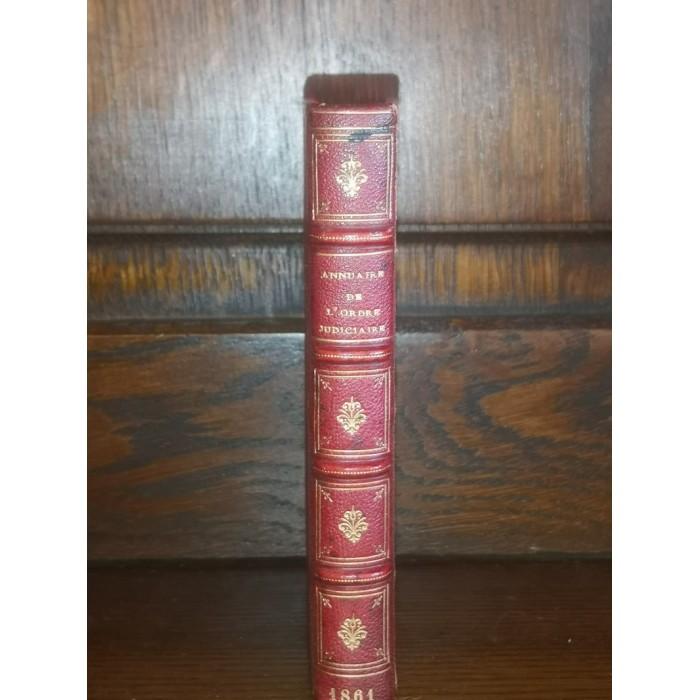 L'annuaire de l'Ordre Judiciaire de l'Empire Français rédigé sur les douments officiels par B. Warée 1861