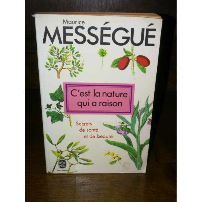 C'est la nature qui a raison par Maurice Mességué