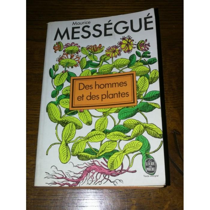 Des hommes et des plantes par Maurice Mességué