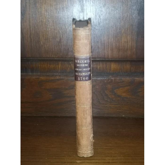 Les Iniquités découvertes ou Recueil des pièces curieuses et rares qui ont paru lors du procès de Damiens par Grosley