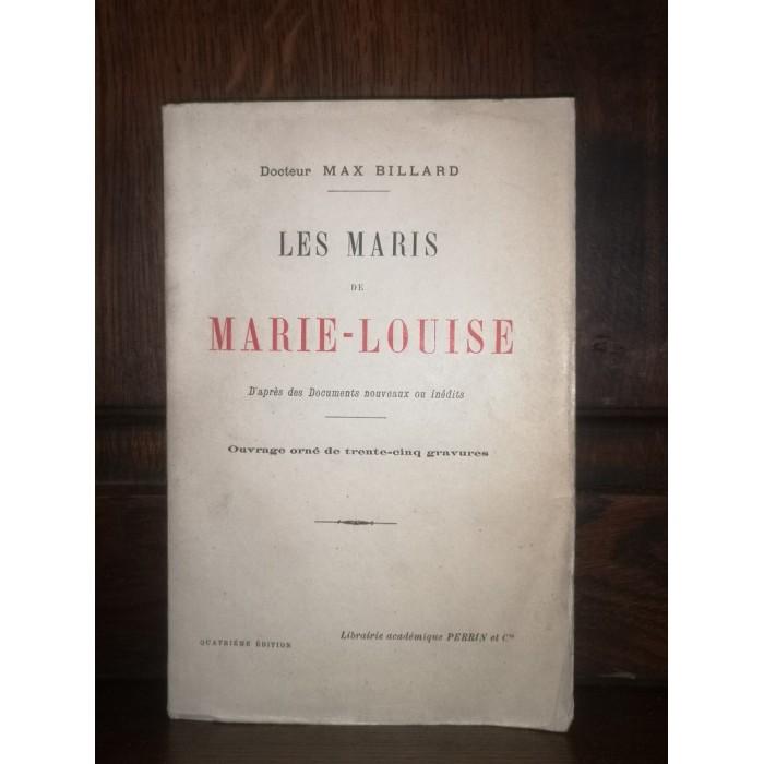 Les maris de Marie-louise par le Docteur Max Billard