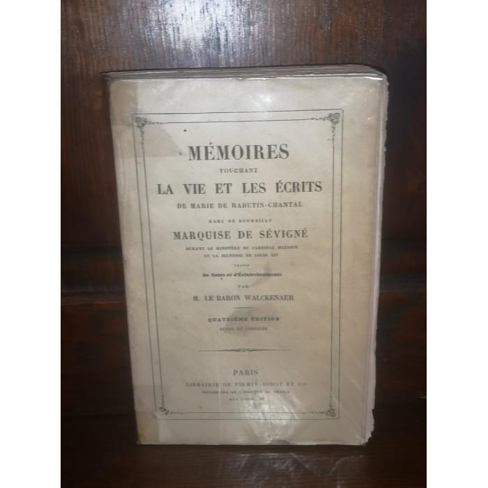 Mémoires touchant la Vie et les écrits de Marie de Rabutin-chantal Marquise de Sévigné par M. le baron Walckenaer