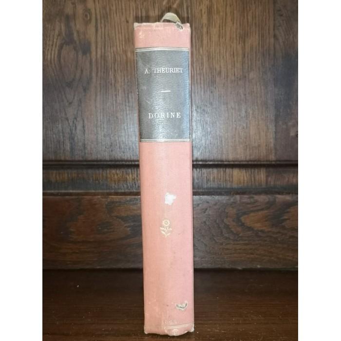 Dorine par andré Theuriet Edition dédicacée pour paul Hervieu célèbre Romancier Français