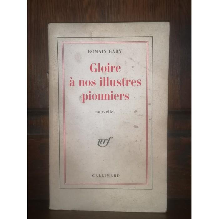 Gloire à nos illustres pionniers par Romain Gary