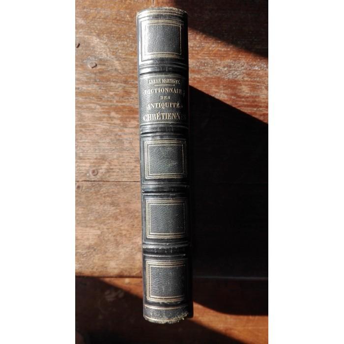 Dictionnaire des antiquités chrétiennes par l'Abbé Martigny