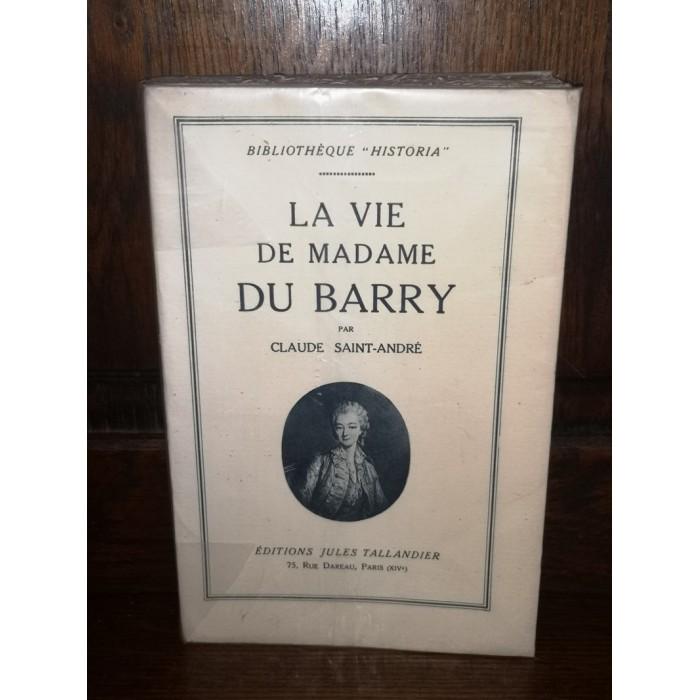 La Vie de Madame du Barry par claude Saint-andré