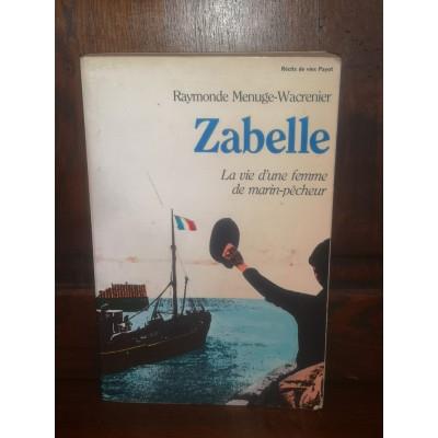 Zabelle La Vie d'une femme de marin-pêcheur par Raymonde Menuge-Wacrenier