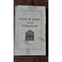 L'église de Bourges avant Charlemagne par maurice de Laugardière