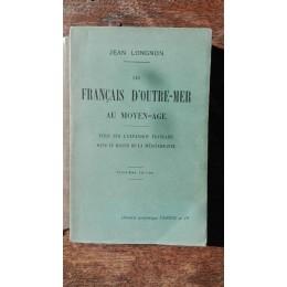 Les Français d'Outre Mer au Moyen âge par J. Longnon