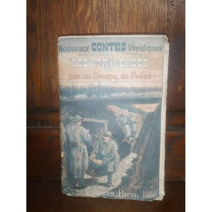 Nouveaux contes véridiques des Tranchées 1914-1916 par 1 groupe de poilus