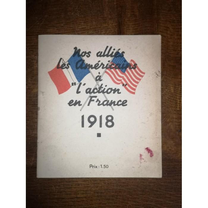 """Nos alliés les Américains à """"l'action"""" en France 1918 Rare"""