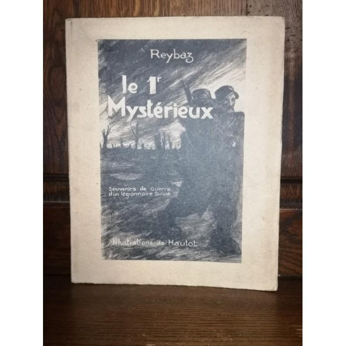 Le 1er Mystérieux par Reybaz Souvenirs de Guerre d'un légionnaire Suisse Numéroté