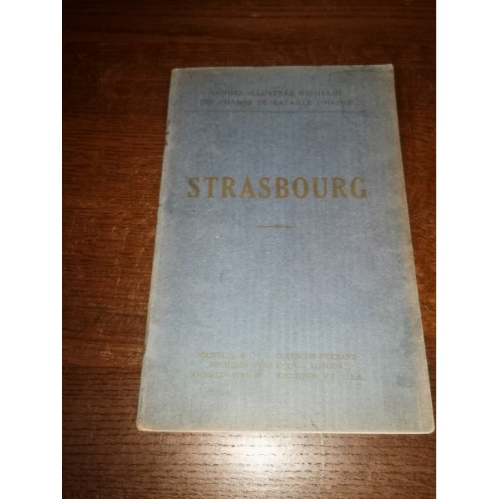 Strasbourg Guides illustrés Michelin des champs de bataille