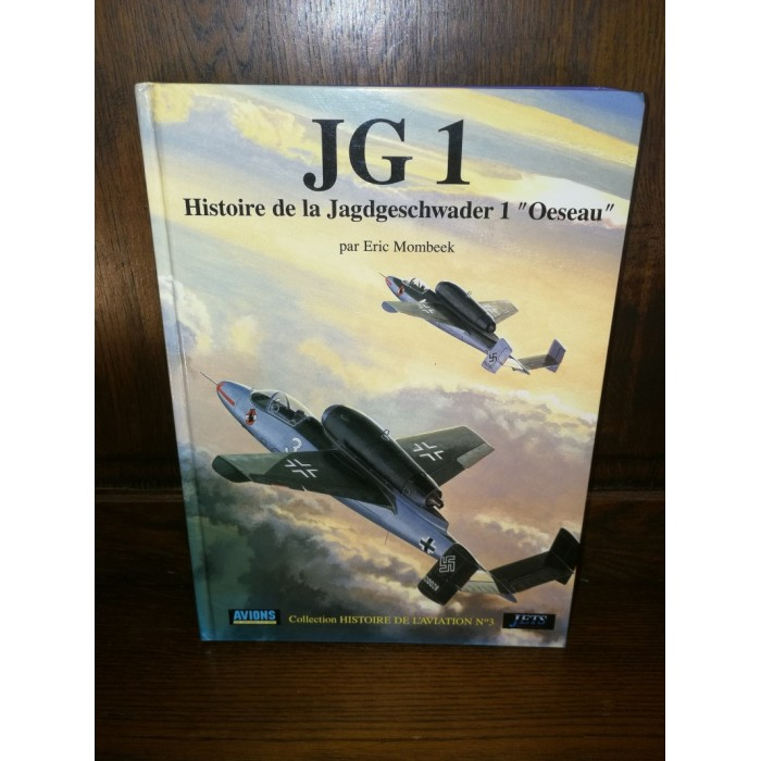 "JG1 Histoire de la jagdgeschwader 1 ""oesau"" par Eric Mombeek"