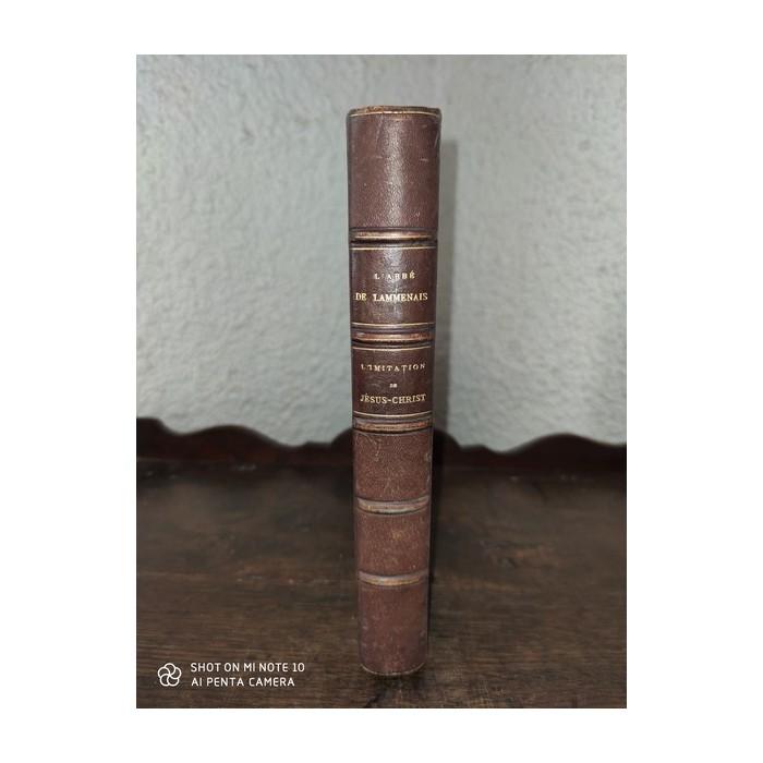 L'imitation de Jésus-christ Traduction nouvelle avec des réflexions à la fin de chaque chapitre par l'abbé F. de Lamennais 1872