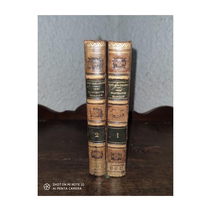 Cours de littérature dramatique, ou de l'usage des passions dans le drame par M. Saint-mMarc girardin 2 tomes