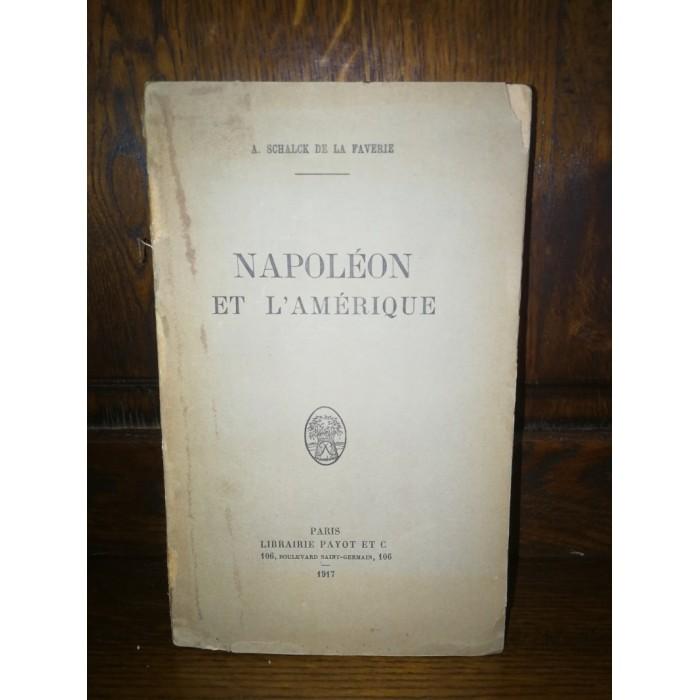 Napoléon et l'Amérique, Par A. Schalck de la Faverie