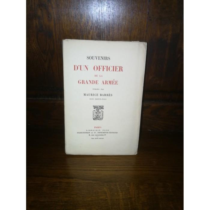 Souvenirs d'un officier de la grande armée (Napoléon), Publiés par Maurice Barrès