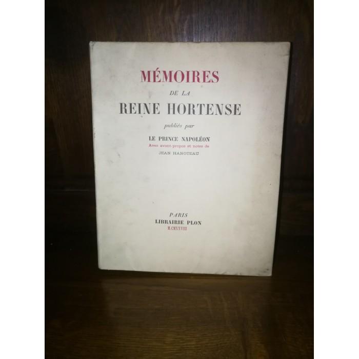 Mémoires de la Reine Hortense, Publiés Par Le Prince Napoléon