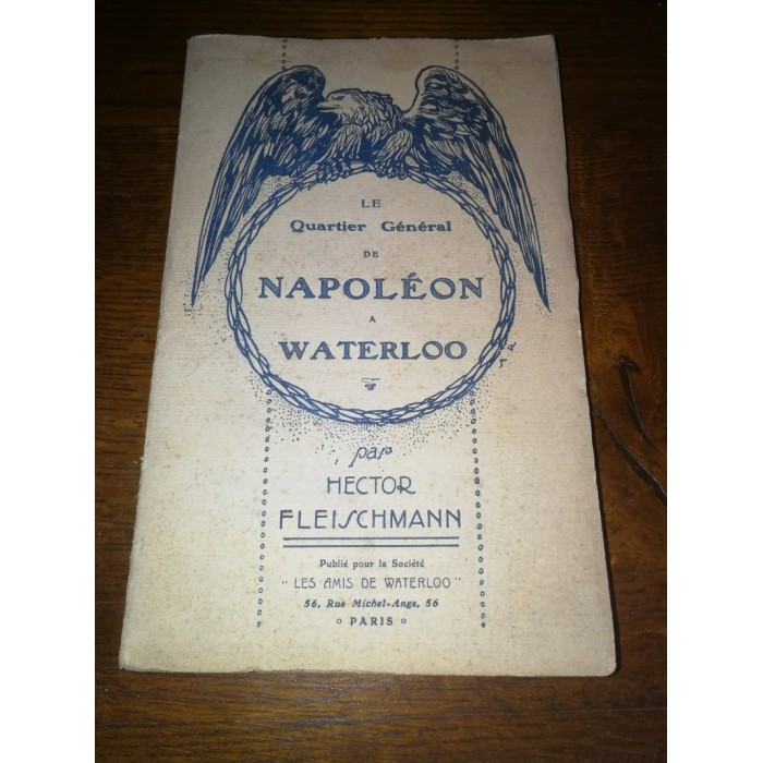 Le quartier général de Napoléon à Waterloo, Par Hector Fleischmann
