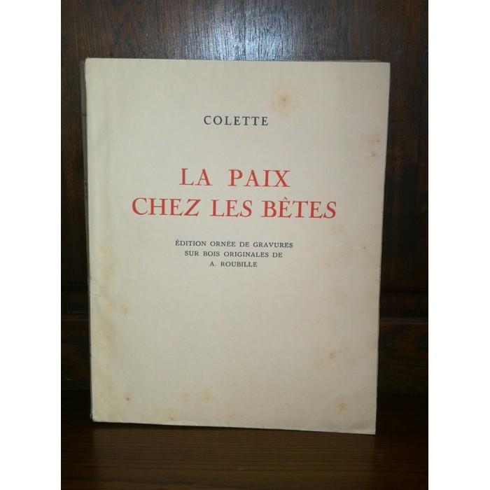 La paix chez les Bêtes par Colette avec gravures sur bois originales numéroté livre