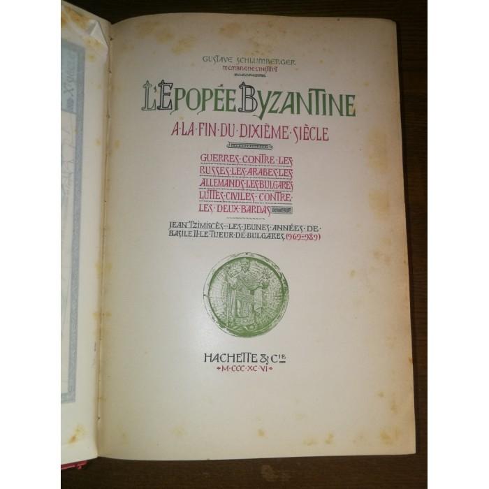 L'épopée byzantine à la fin du dixième siècle par G. Schlumberger