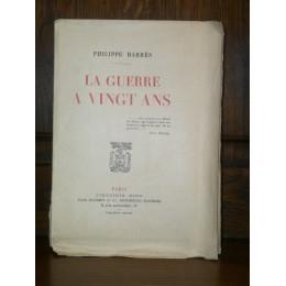 La Guerre a 20 ans par philippe Barrès édition originale numérotée