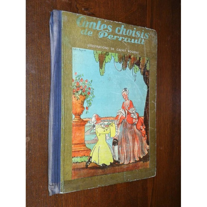 Les contes choisis de Perrault avec des aquarelles et des illustrations de Calvet Rogniat