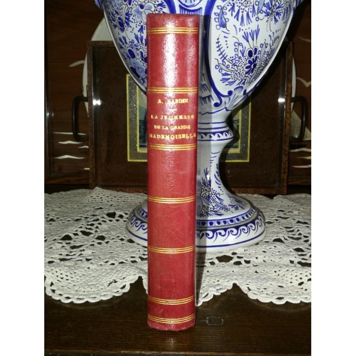 La jeunesse de la Grande Mademoiselle (1627-1652) par Arvède Barine