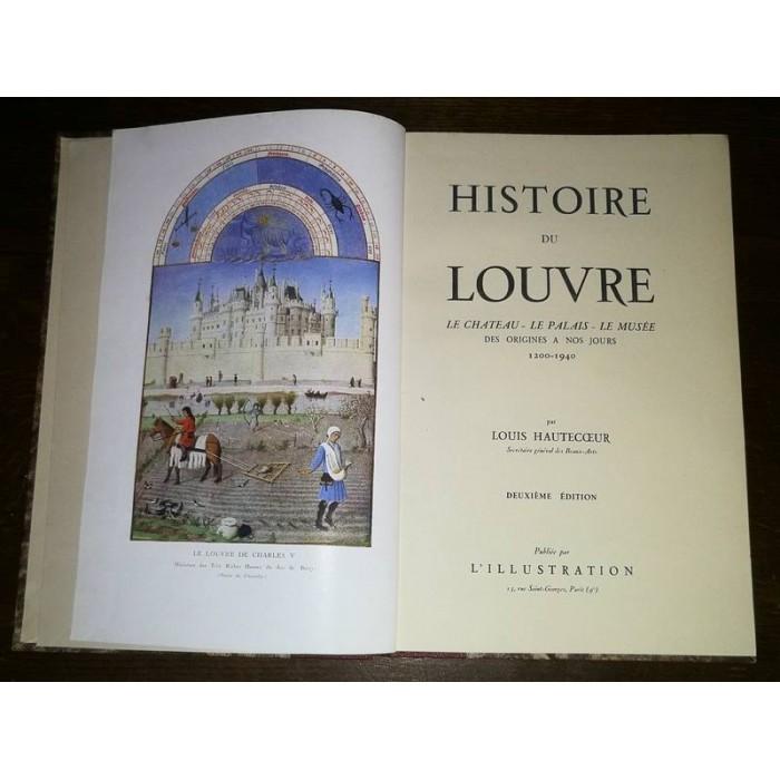 Histoire du Louvre Le chateau, le Palais, le Musée par Louis Hautecoeur