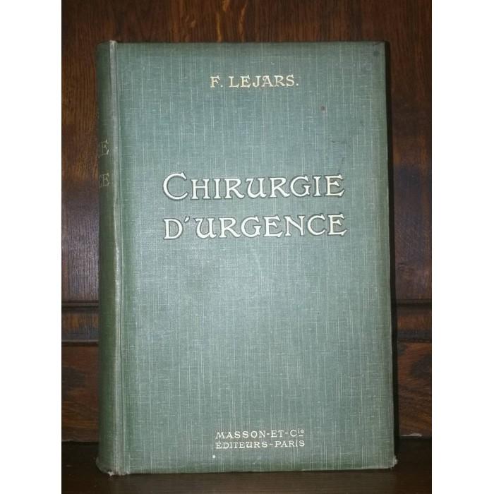 Traité de chirurgie d'Urgence par F. Lejars