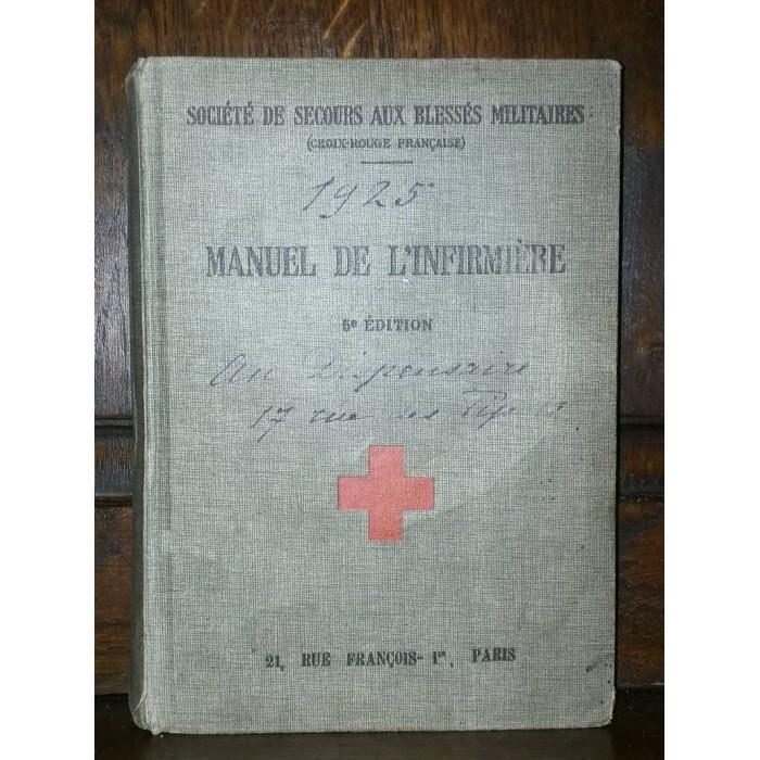 Manuel de l'Infirmière par La Société de Secours aux blessés militaires dirigée par le Pr Legueu