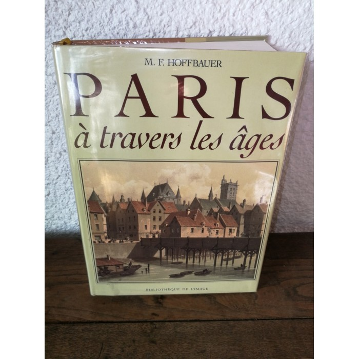 Paris à travers les âges par M.F.Hoffbauer