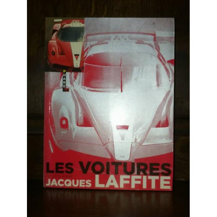 Les Voitures vues par Jacques Laffite propos recueillis par Alain Gillot