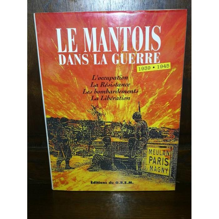 Le Mantois dans la Guerre 1939-1945 Mantes-la-jolie