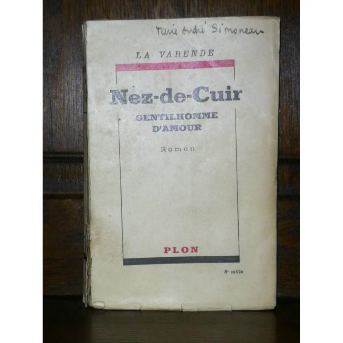 Nez-de-cuir Gentilhomme d'amour par jean de La Varende édition originale chez Plon