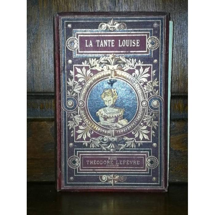 La tante Louise par Mme Marie Laubot