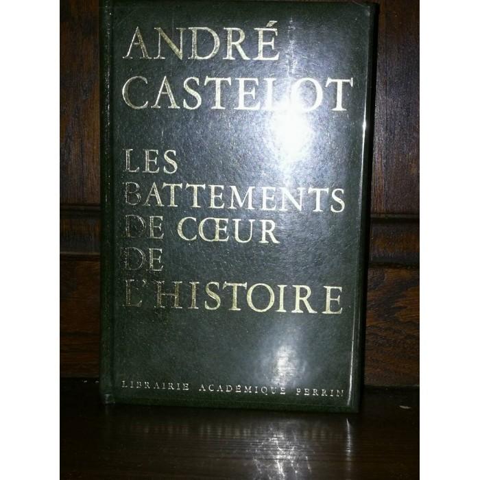 Les battements de coeur de l'histoire par andré Castelot